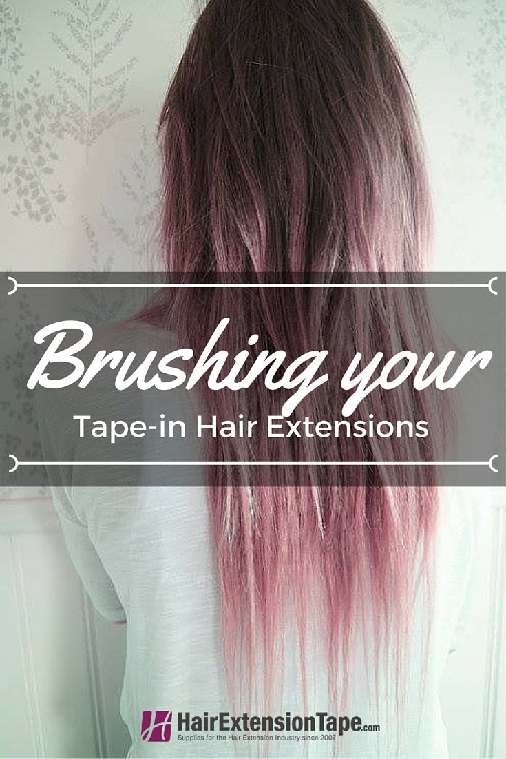 How To Brush Your Tape In Extensions Tape In Hair Extensions
