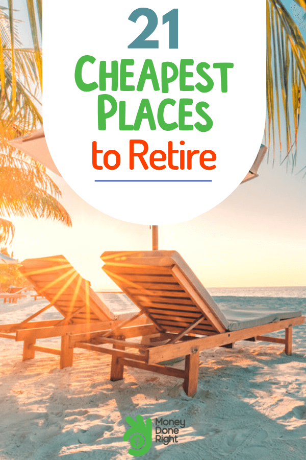 21 Cheapest Places to Retire & What You Need to Know About