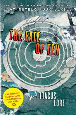 The Fate Of Ten B N Edition Lorien Legacies Series 6 I Am Number Four Lorien Legacies I Am Number