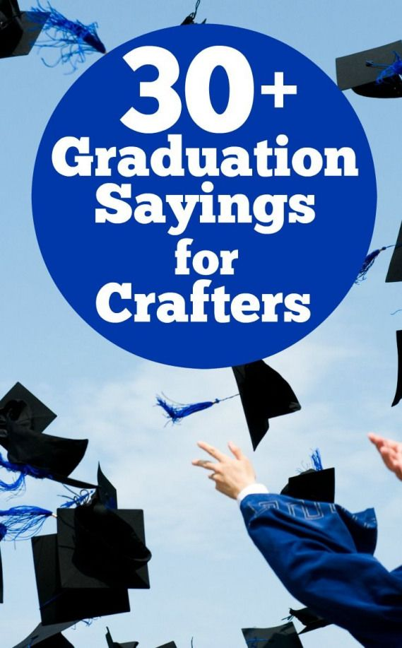 Quotes For High School Graduations: 30 Graduations Sayings For Crafters