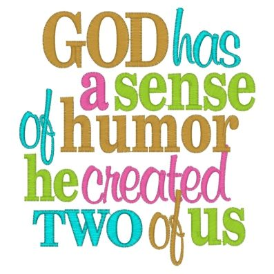 God Has A Sense Of Humor He Created Two Of Us Twin Quotes Twin Quotes Funny Twin Humor