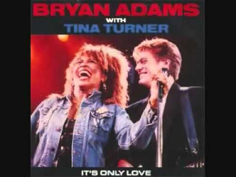 Bryan Adams And Tina Turner It S Only Love Youtube Tina Turner Bryan Adams Bryan Adams Albums