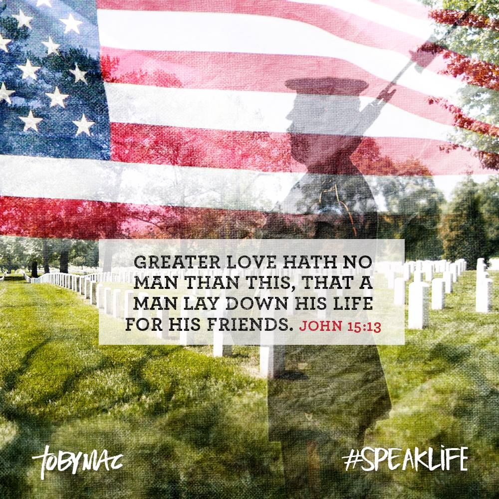 Memorial Day Bible Quotes: John 15:13 #speaklife