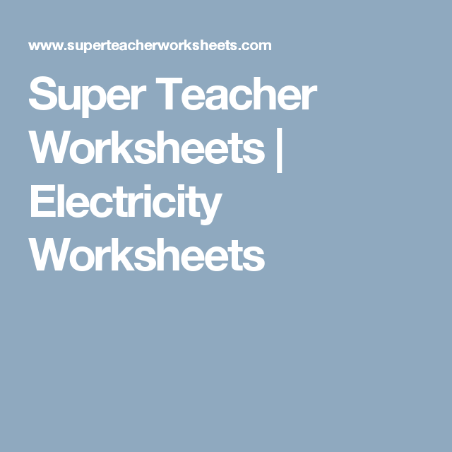 Super Teacher Worksheets | Electricity Worksheets | Classical ...