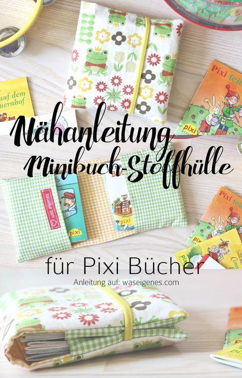 Photo of Minibuch Stoffhülle: Nähanleitung für eine Stoffhülle für 10 Pixibücher.