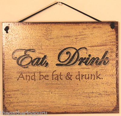 New Eat Drink Be Fat Drunk Bar Wine Quote Saying Wood Sign Board ...