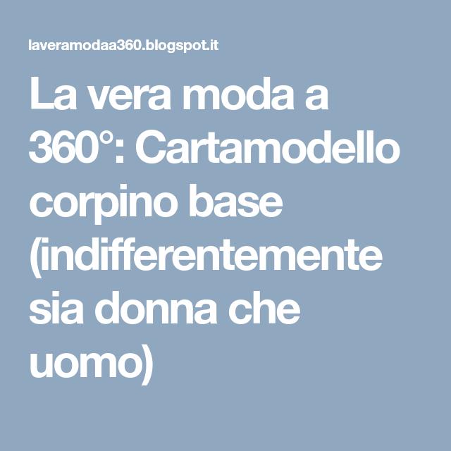 La vera moda a 360°: Cartamodello corpino base (indifferentemente sia donna che uomo)