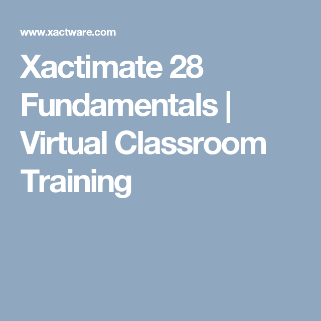 Xactimate 28 Fundamentals Virtual Classroom Training Virtual