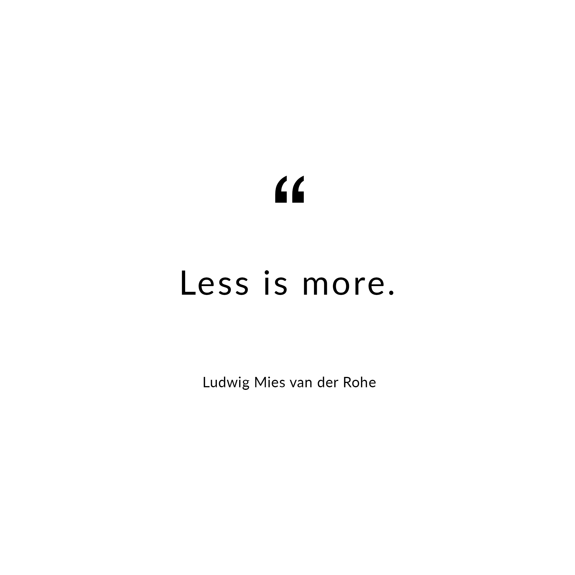 quote by ludwig mies van der rohe mievanderrohe vanderrohe design architecture architect. Black Bedroom Furniture Sets. Home Design Ideas