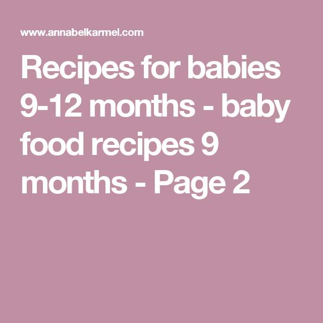 Recipes for babies 9-12 months - baby food recipes 9 months - Page 2