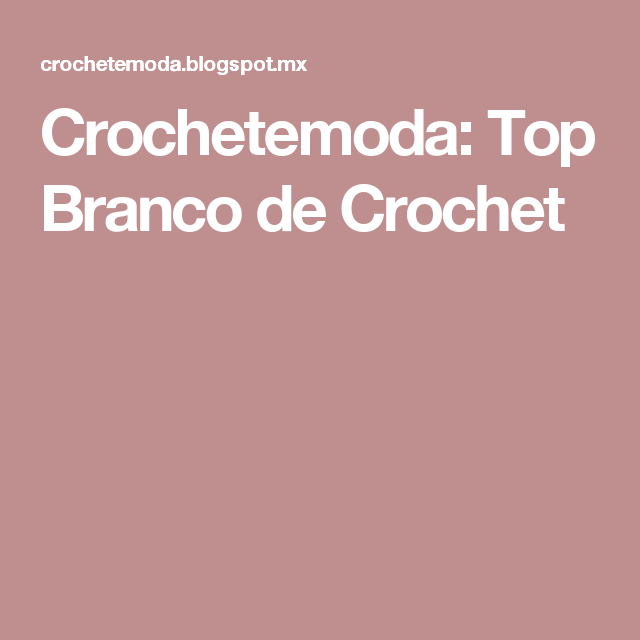Crochetemoda: Top Branco de Crochet