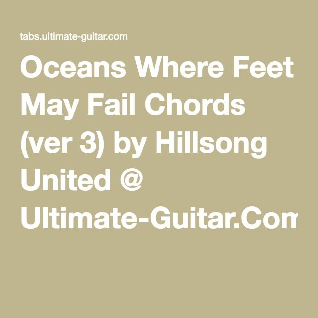 Oceans Where Feet May Fail Chords Ver 3 By Hillsong United