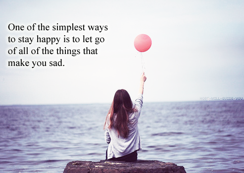 Let Go Of All The Things That Make You Sad Life Quotes Quotes Quote