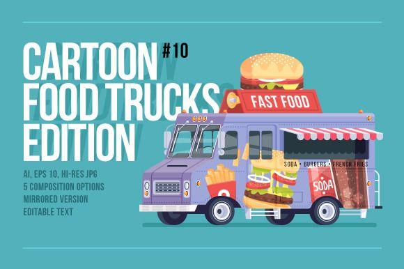 Cartoon Food Truck Fast Food Food Truck Food Truck Design