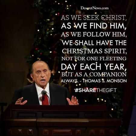 19 Inspiring Christmas Quotes From President Thomas S Monson