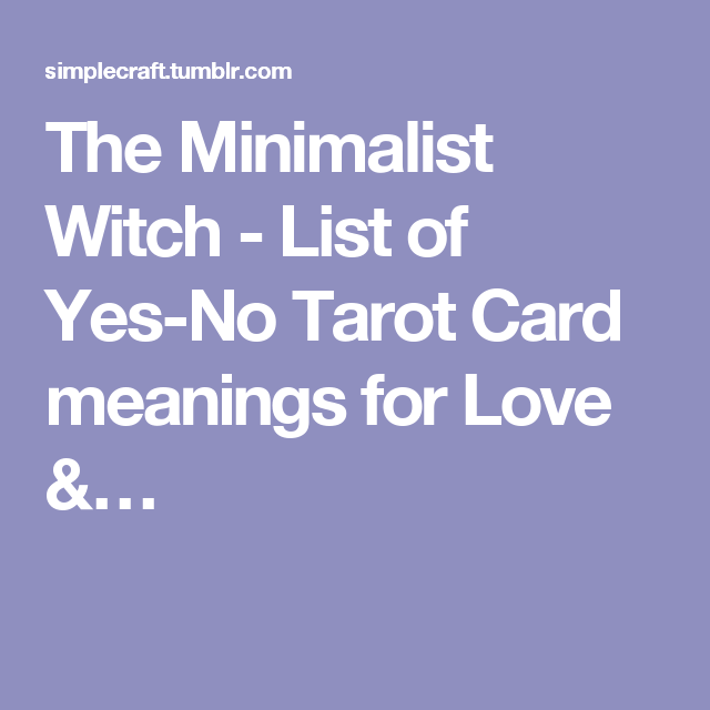The Minimalist Witch - List of Yes-No Tarot Card meanings for Love &…