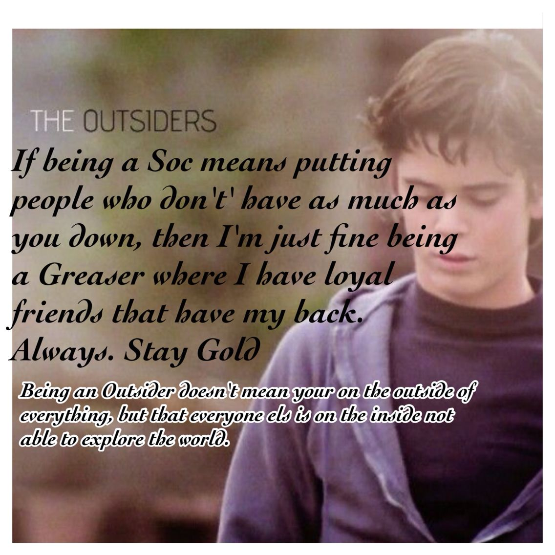The Outsiders Quotes: Ponyboy Would Say Something Like This.