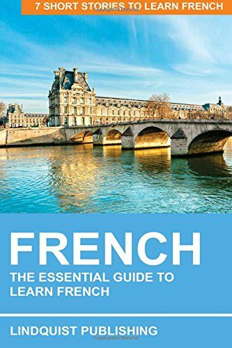 French: The Essential Guide to Learn French: 7 Short Stor...