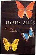 Joyaux ailés Atlas Colorié des plus Beaux Papillons - Collectif