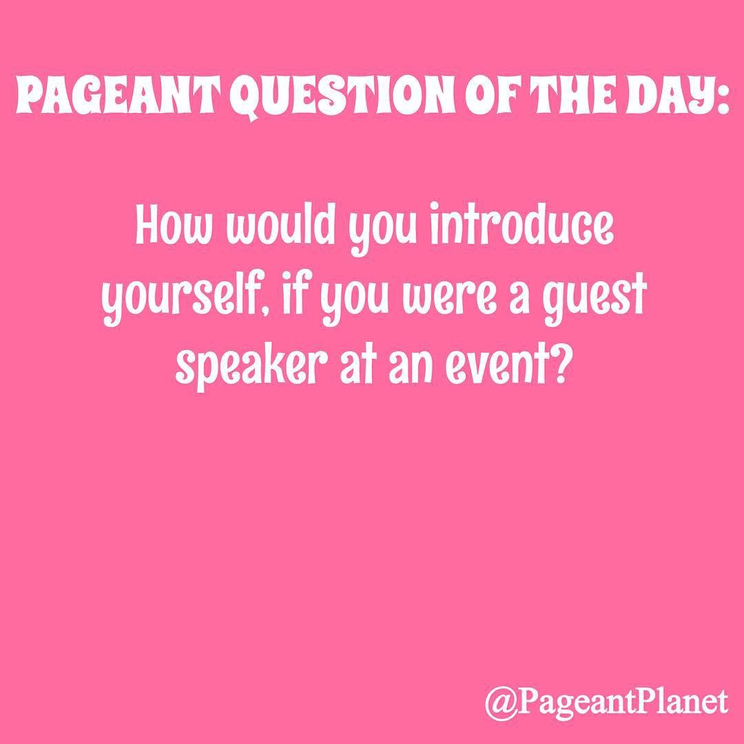 practice pageant questions trips the o jays and words answer this question as you would in a pageant interview and you could be featured on