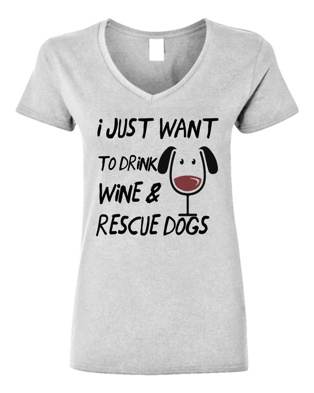 b418d96e5f8 i just want to drink wine   rescue dogs Please note this shirt is a more  slim fitting than our other crew neck t-shirts. Please view the size chart  link ...