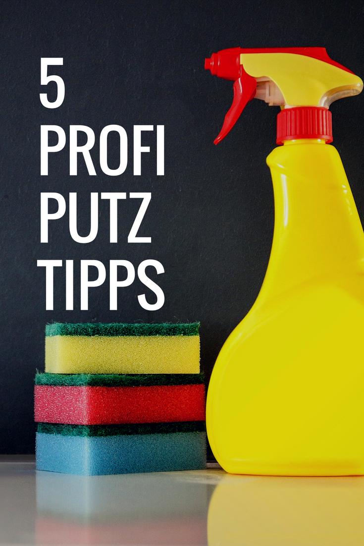 5 Profi Tipps Beim Putzen Tipps Und Tricks Pinterest Tipps