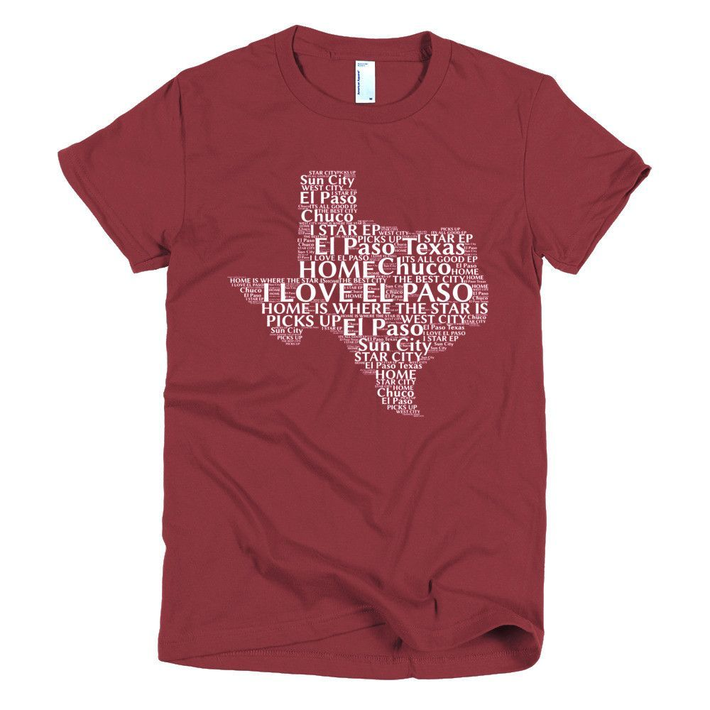 Shirt design el paso tx - El Paso Texas Short Sleeve Women S T Shirt The American Apparel T Shirt Is The Smoothest And Softest T Shirt You Ll Ever Wear Made Of Fine Jersey