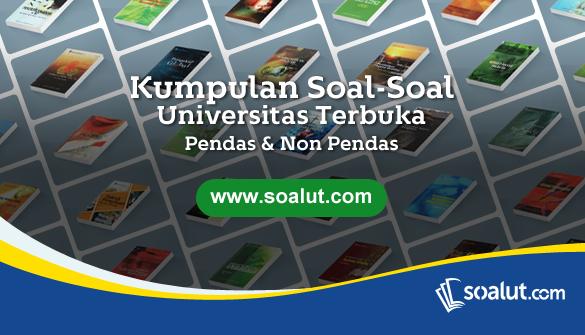 Paket Soal Ujian Ut Universitas Terbuka Beserta Kunci Jawaban Lengkap Untuk Semua Jurusan Universitas Ilmu Perpustakaan Pendidikan