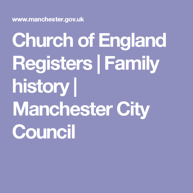 Church of England Registers | Family history | Manchester City Council