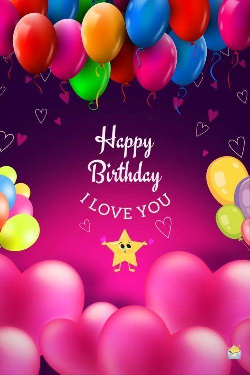 Happy Birthday I Love You Happy Birthday Greetings Friends Happy Birthday Husband Happy Birthday Love