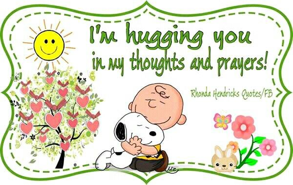 I M Hugging You In My Thoughts And Prayers Right Now Cause I Love