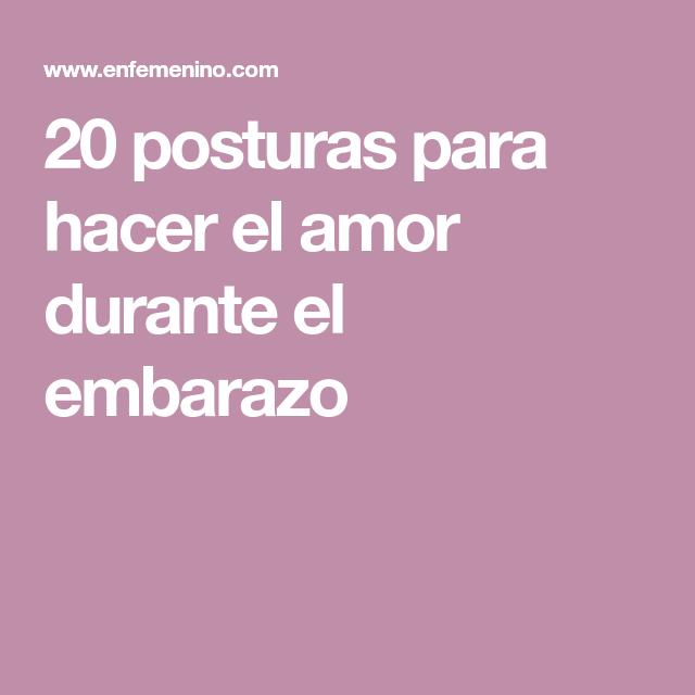 20 Posturas Para Hacer El Amor Durante El Embarazo | 20 Posturas | Pinterest