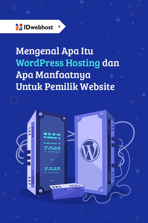 Mengenal Wordpress Hosting Dan Apa Manfaatnya Untuk Pemilik Website Website Tahu Wordpress
