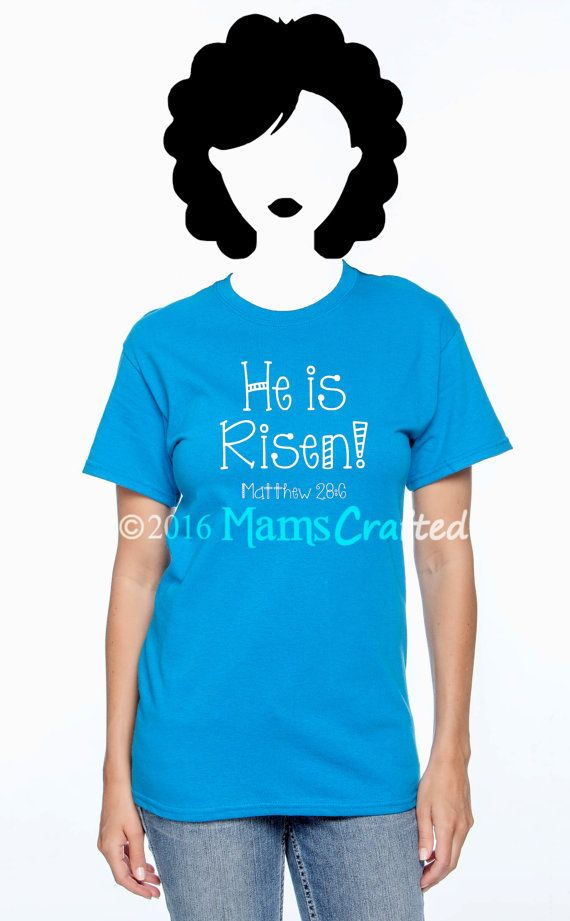 He Is Risen Matthew 28:6 Christian Easter T-Shirt by MamsCrafted