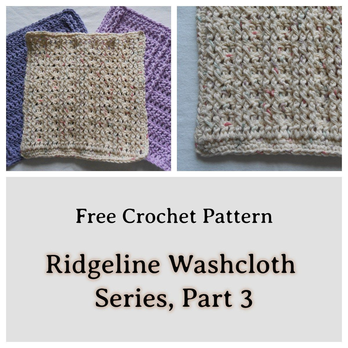 Ridgeline Washcloth Series, Part 3 – Free Crochet Pattern | crochet ...
