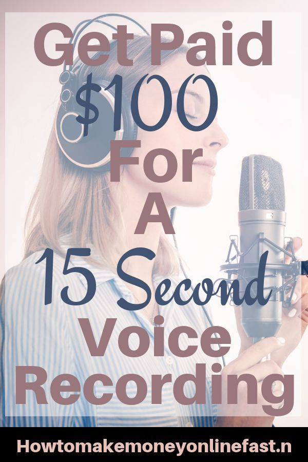Get paid $100 for a 15 second voice recording - Ho