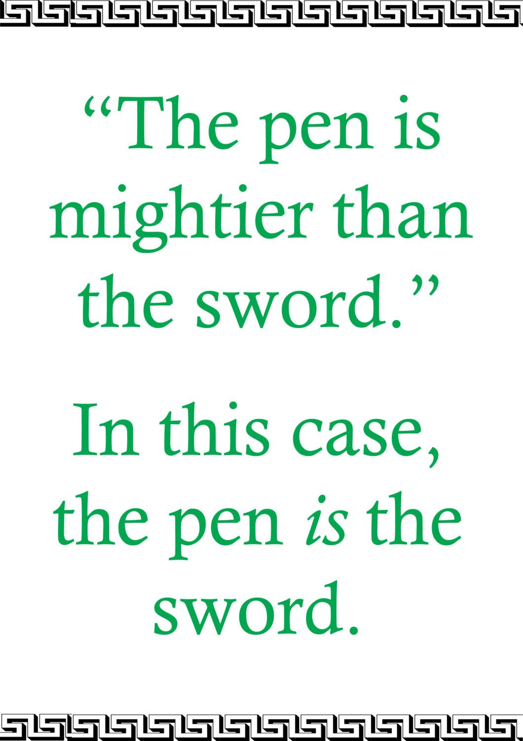 whenever someone says the pen is mightier then the sword this whenever someone says the pen is mightier then the sword this is what