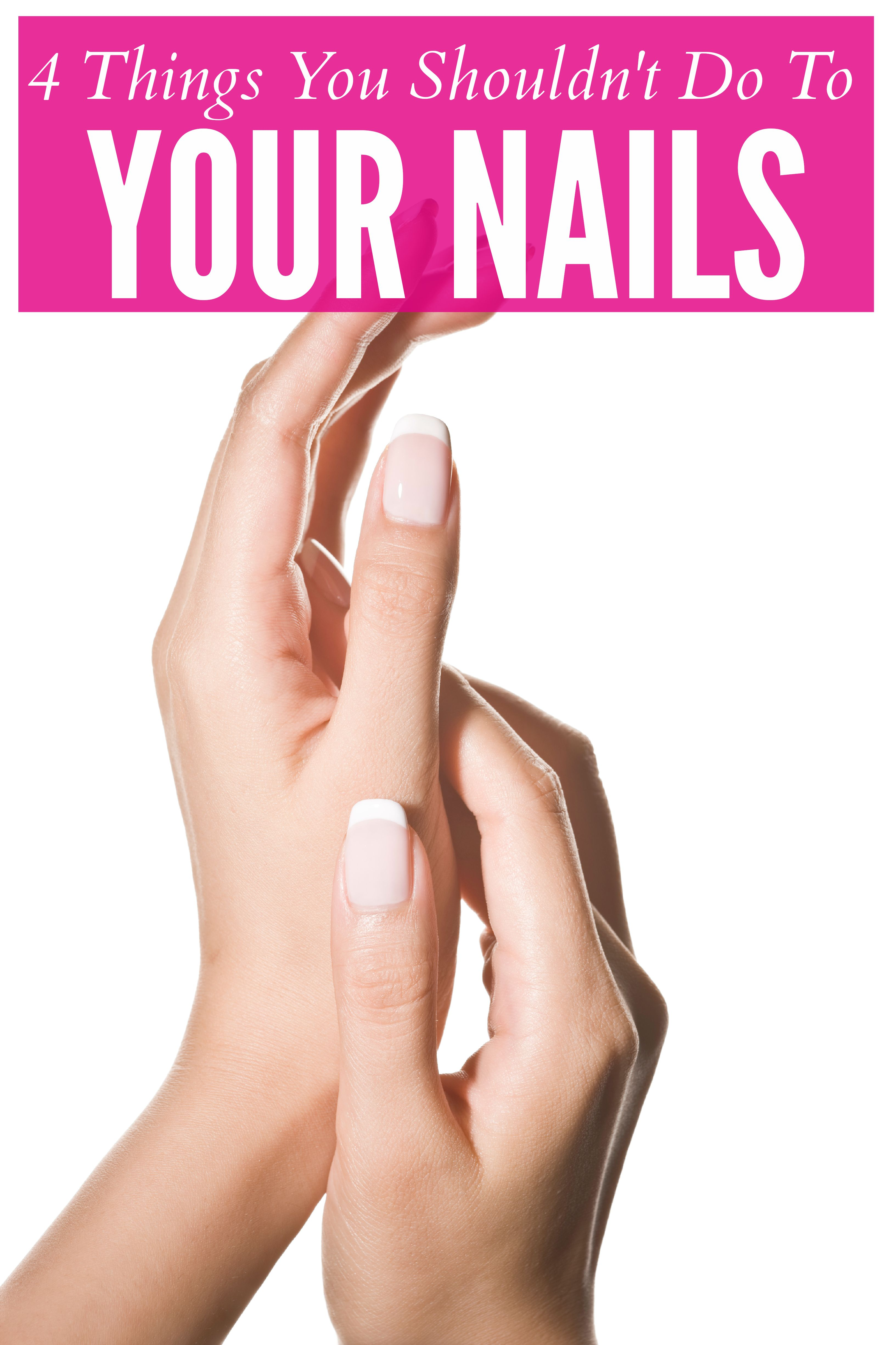 12 things you should stop doing to your nails now and