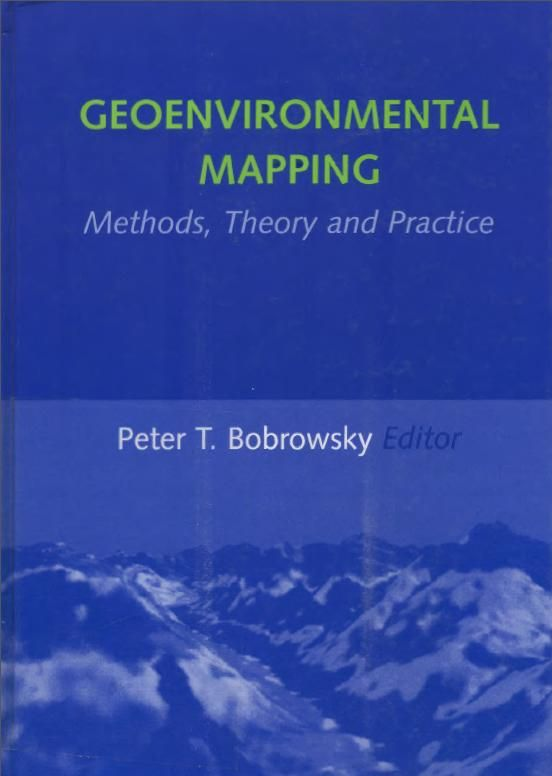 Geoenvironmental mapping : methods, theory and practice / Peter T. Bobrowsky [editor]. Lisse [etc.] : Balkema, cop. 2002