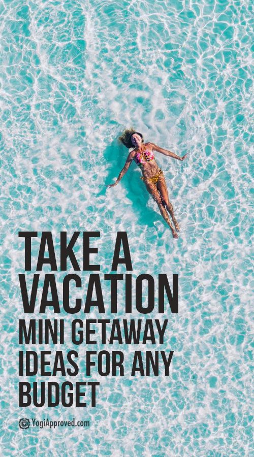 Take A Vacation Today: Mini Getaway Ideas For Any Budget