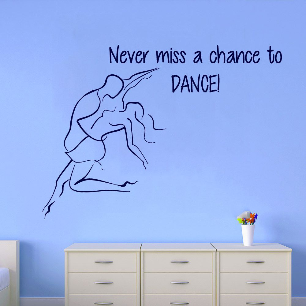Bedroom wall art quotes - Dance Quote Wall Decals Never Miss A Chance To Dance Dancer Vinyl Decal Sticker Home Interior Art Mural Girl Bedroom Nursery Decor Kg11