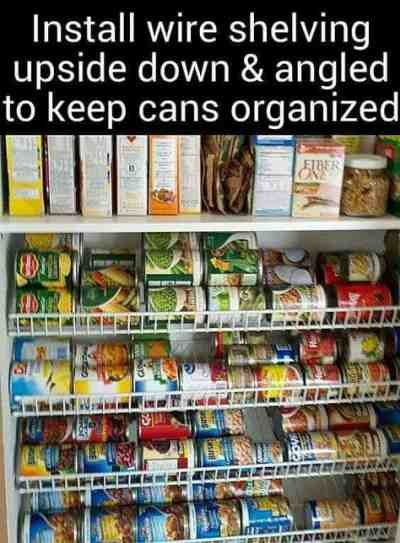 Install Shelving Upside Down For Cans Organization Pantry