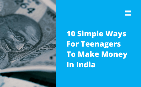How To Make Money As A Teenager Online In India