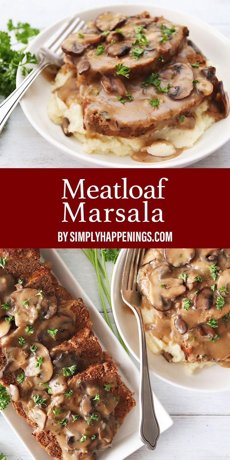 Meatloaf Marsala Simply Happenings Recipe In 2020 Meatloaf Ground Beef Meatloaf Sides