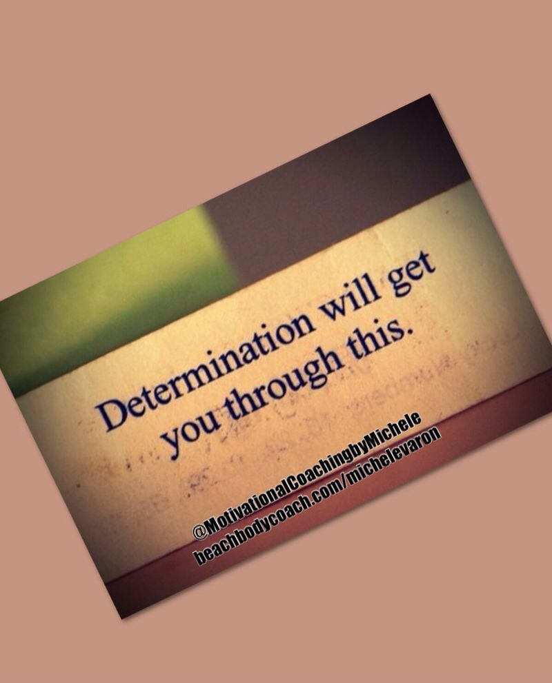 Be DETERMINED. Be DEDICATED. Be CONSISTENT. Be STRONG. Excuses don't have ANYTHING when your drive and determination are HIGH!