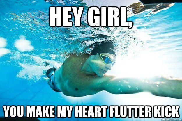 Swimmer Pick-up Line lol