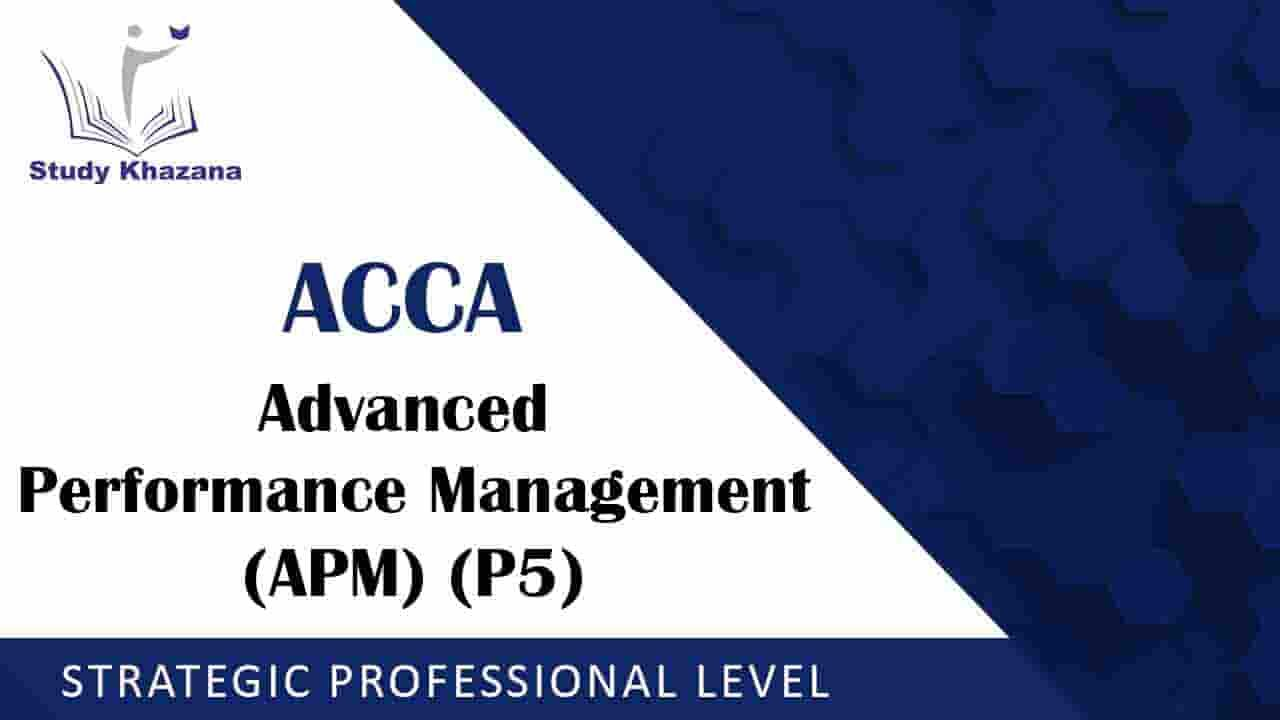 Acca Accountancy To Learn Complete Course Of Advanced Performance Management P5 For Acca Student Follow S Online Study Free Online Courses Free Courses