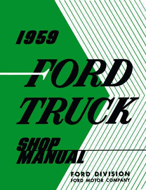 1959 Ford Pickup Specifications The 1959 Ford Truck Shop Manual Is The Manual That Ford Mechanics Used Ford Truck Ford Trucks