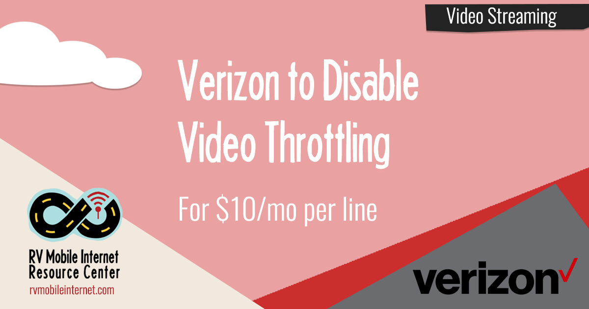 Verizon Offers To Disable Video Throttling For 10/mo
