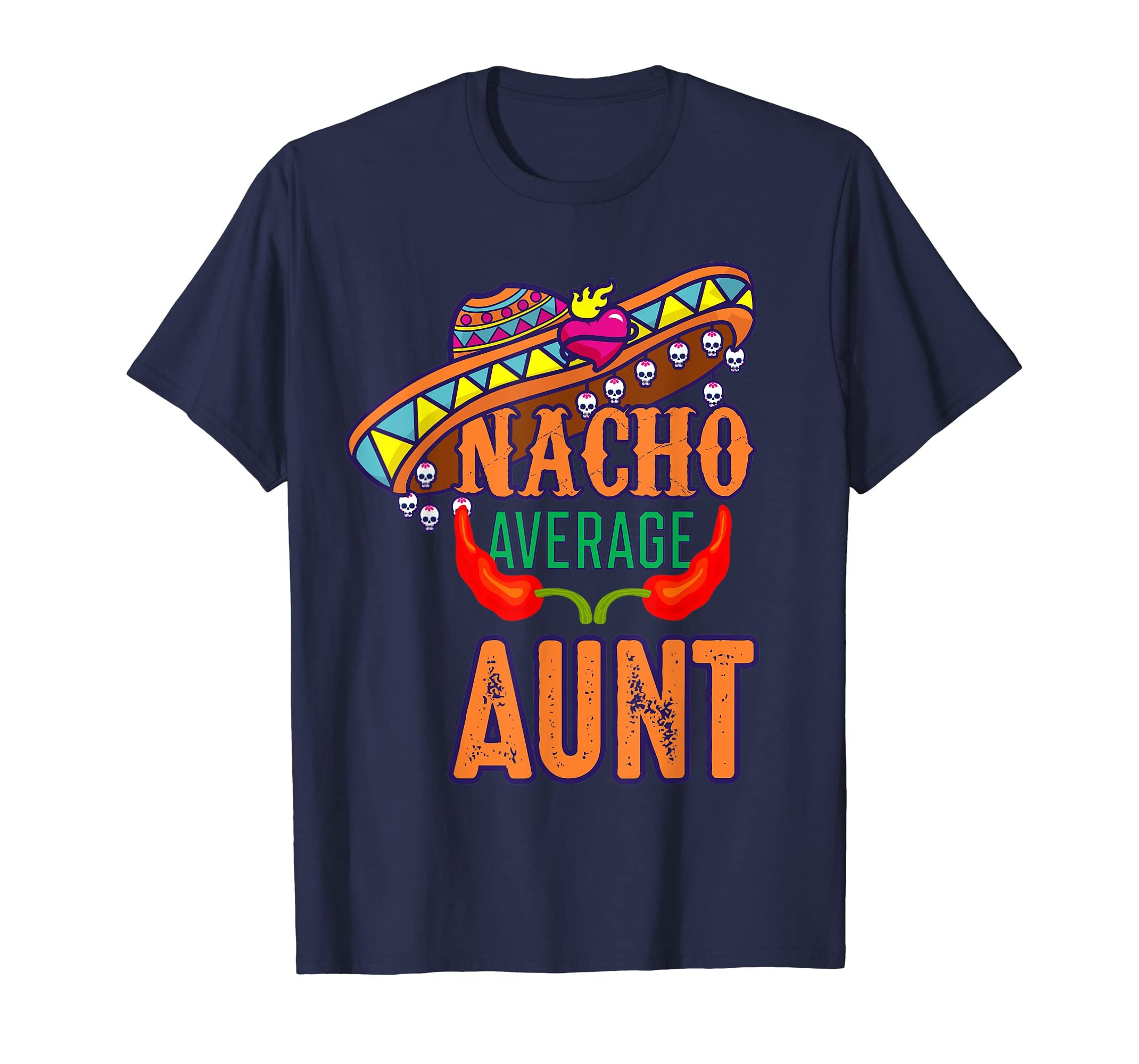 Sombrero Nacho Average Aunt Shirt Cinco De Mayo Gifts 2019-Teehay